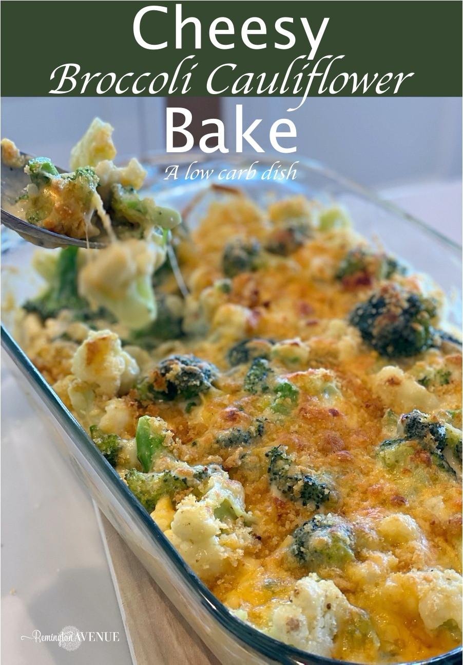 Broccoli Cauliflower Keto  keto Broccoli Cauliflower Cheese Bake Remington Avenue