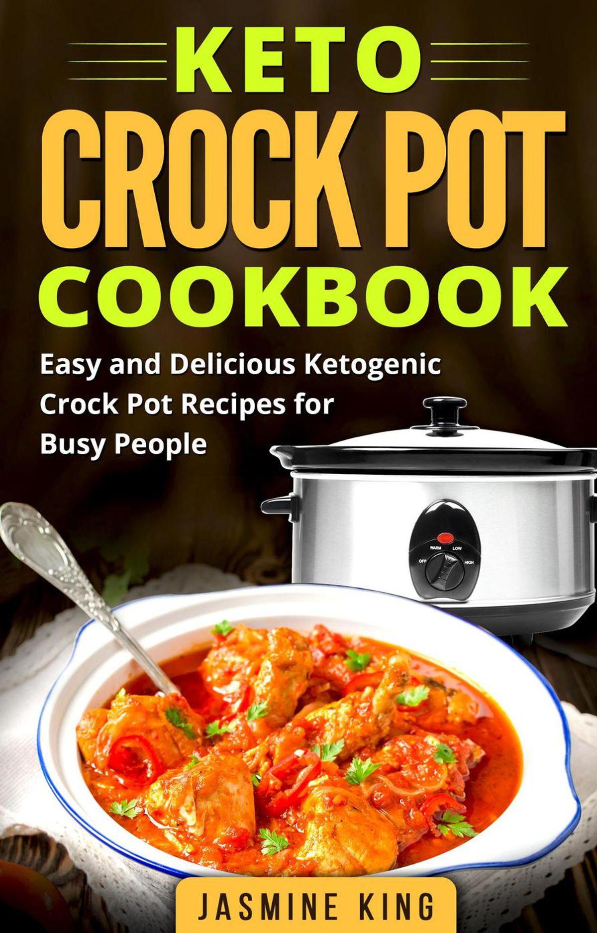 Easy Crock Pot Keto  Keto Crock Pot Cookbook Easy and Delicious Ketogenic