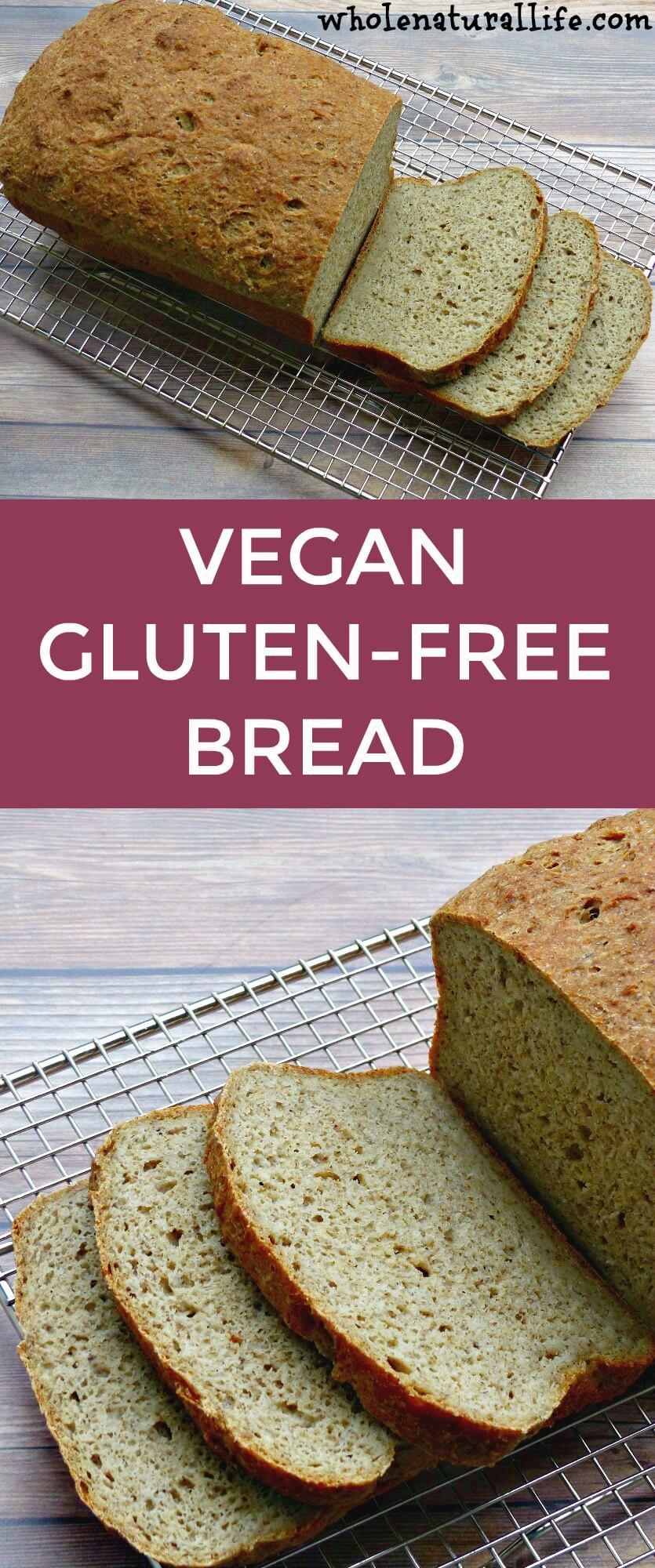 Gluten Free Bread Recipe  Vegan Gluten free Bread Whole Natural Life