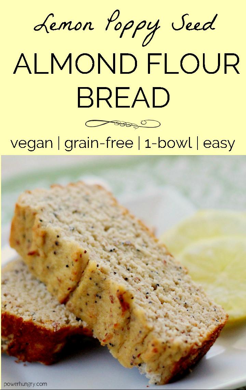 Grain Free Bread Recipe Almond Meal  Lemon Poppy Seed Almond Flour Bread Grain Free Vegan