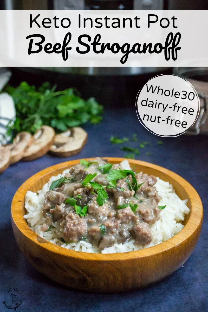 Ground Beef Keto Instant Pot Recipes  Keto Instant Pot Beef Stroganoff Whole30 nut free dairy
