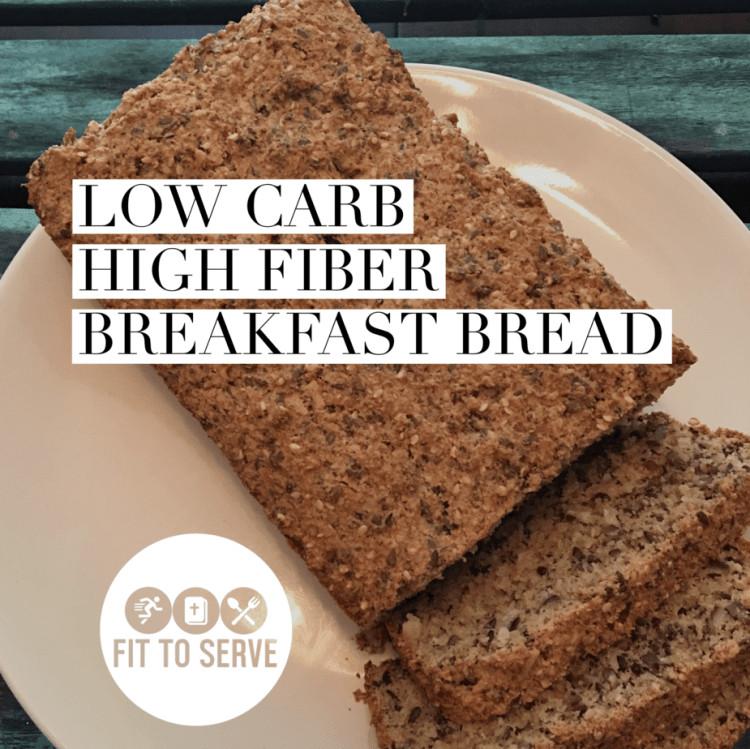 High Fiber Low Carb Bread  Low Carb High Fiber Breakfast Bread