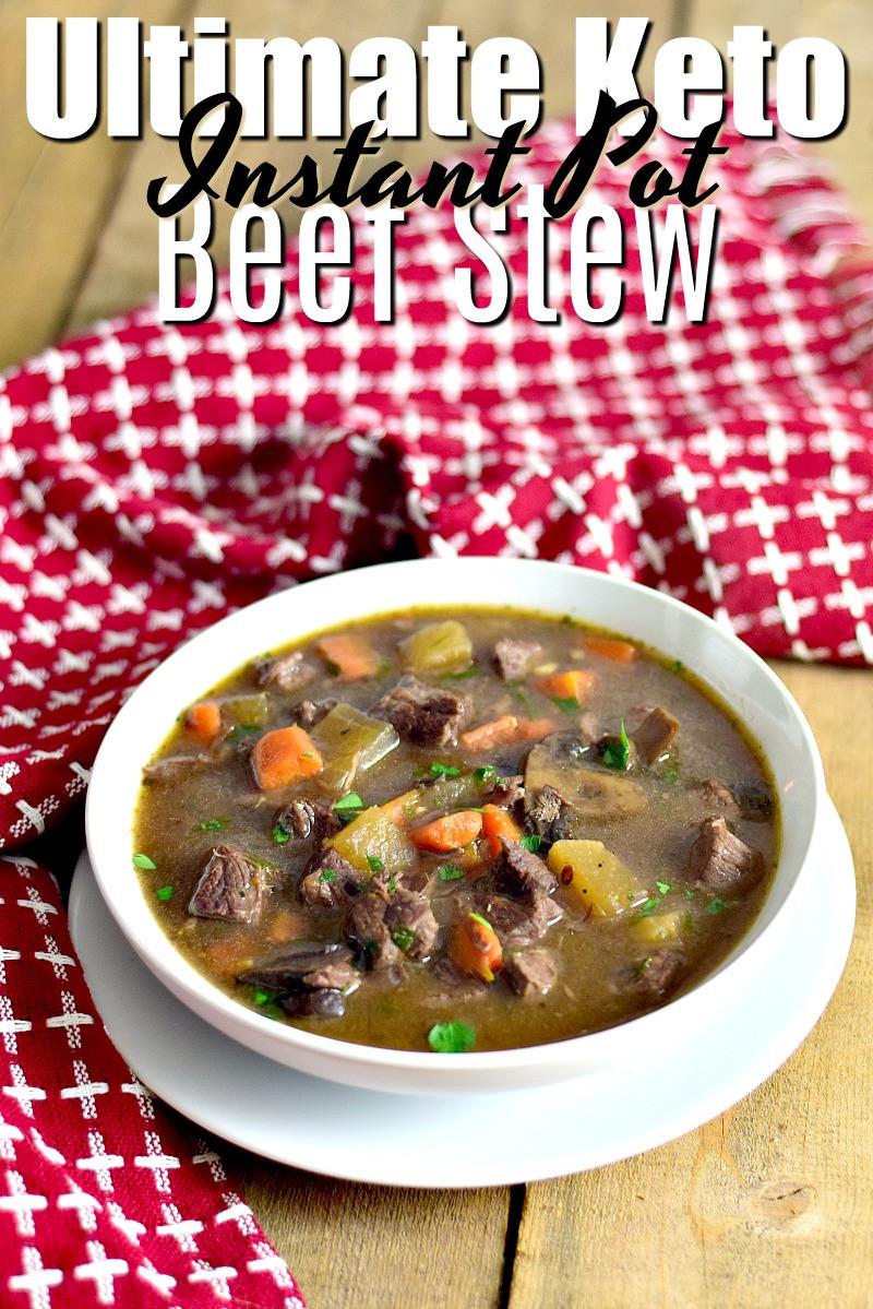 Instant Pot Beef Keto  Ultimate Keto Instant Pot Beef Stew