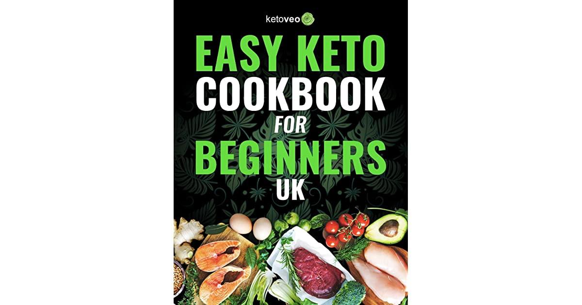 Keto Diet For Beginners Uk  Easy Keto Cookbook for Beginners UK 150 Quick & Easy 5