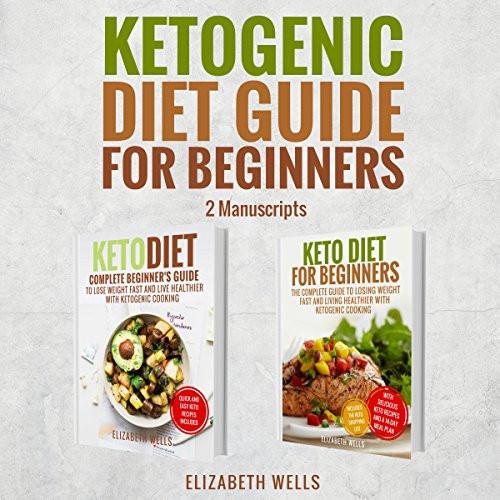 Keto Diet For Beginners Uk  Ketogenic Diet Guide for Beginners 2 Manuscripts