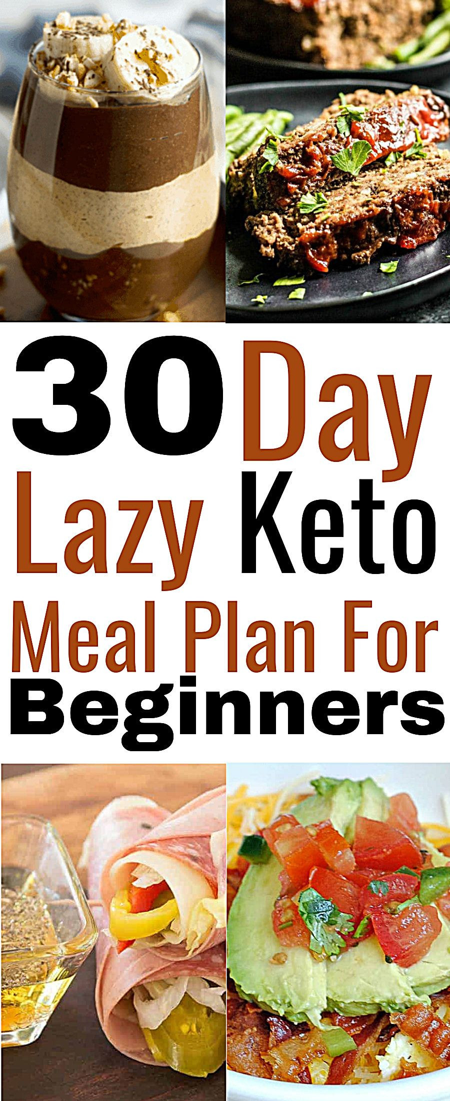 Lazy Keto Diet For Beginners  Lazy Keto Meal Plan 30 Day Keto Meal Plan With Recipes