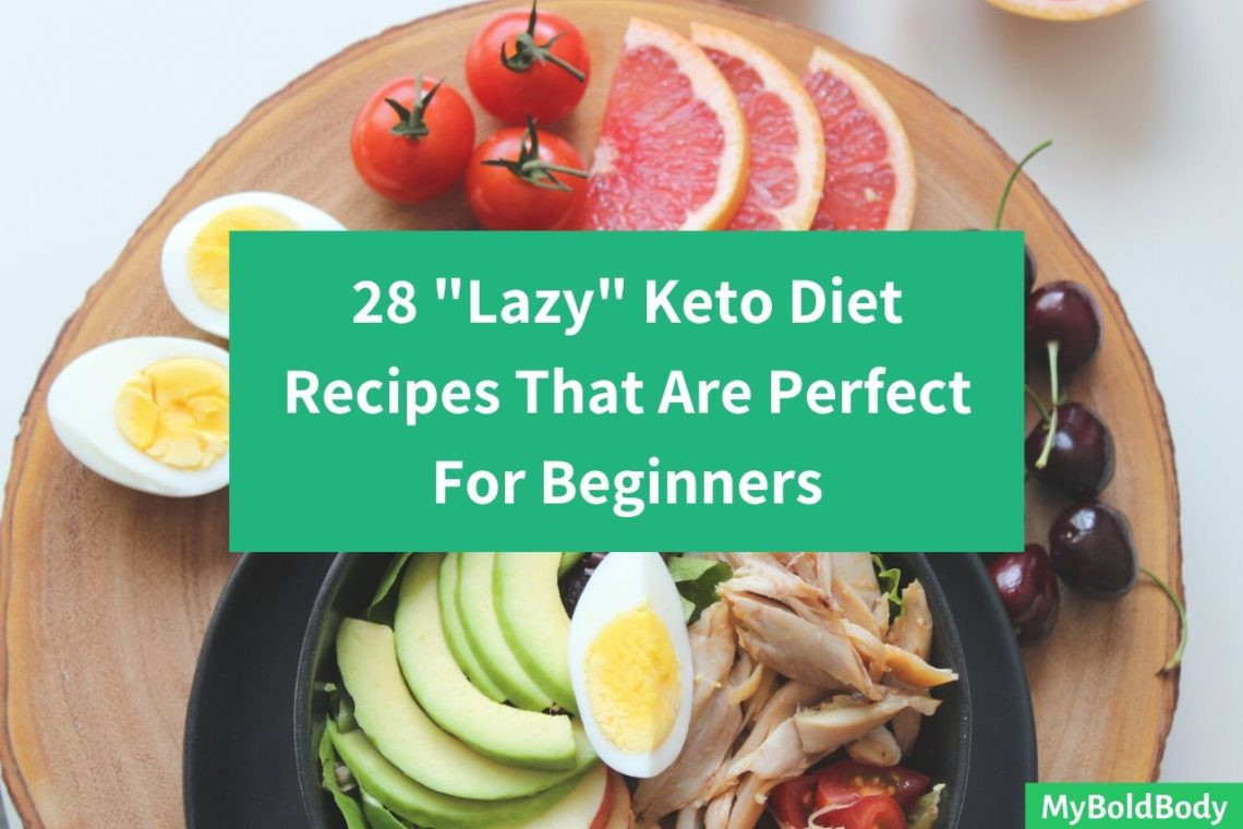 Lazy Keto Diet For Beginners  28 Lazy Keto Diet Recipes That Are Perfect For Beginners