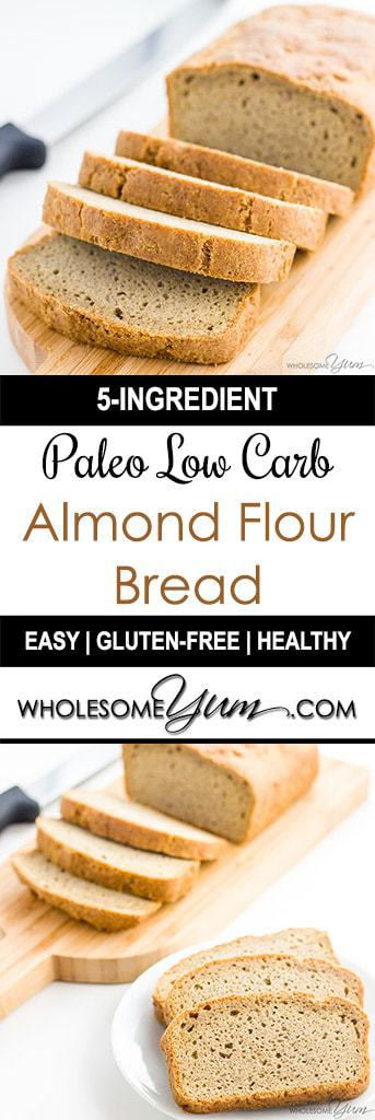Low Carb Bread Recipes Almond Flour  Easy Low Carb Bread Recipe Almond Flour Bread Paleo