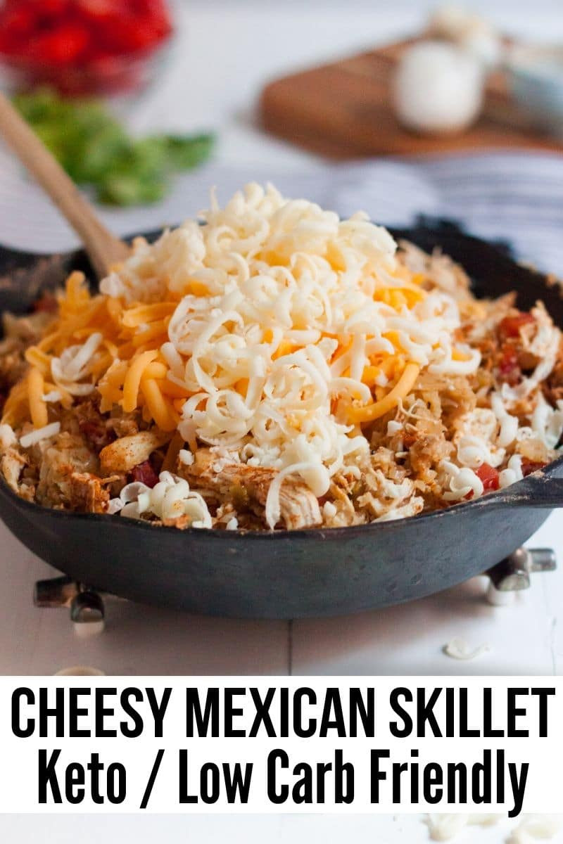 Mexican Keto Skillet  Keto Mexican Cheesy Chicken Skillet