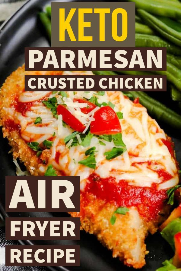 Parmesan Crusted Chicken Air Fryer Keto  This Keto Parmesan crusted chicken is made in an air fryer