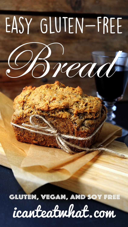 Simple Gluten Free Bread  Easy Gluten Free Bread Vegan Yeast Free I Can t Eat What