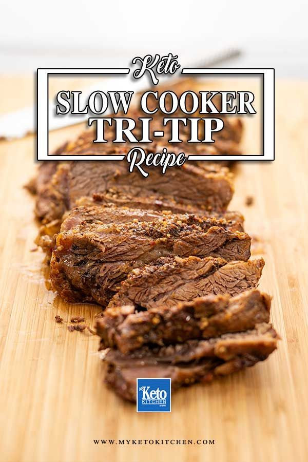 Slow Cooker Keto Desserts  Keto Slow Cooker Tri Tip Recipe