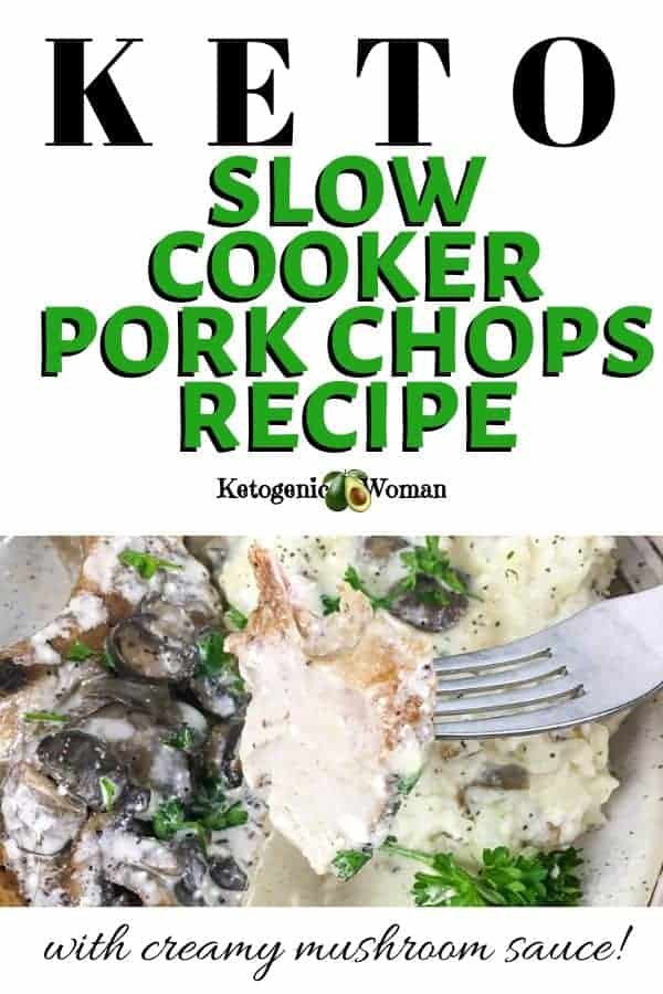 Slow Cooker Keto Pork Chops  Slow Cooker Pork Chops with Creamy Mushroom Sauce
