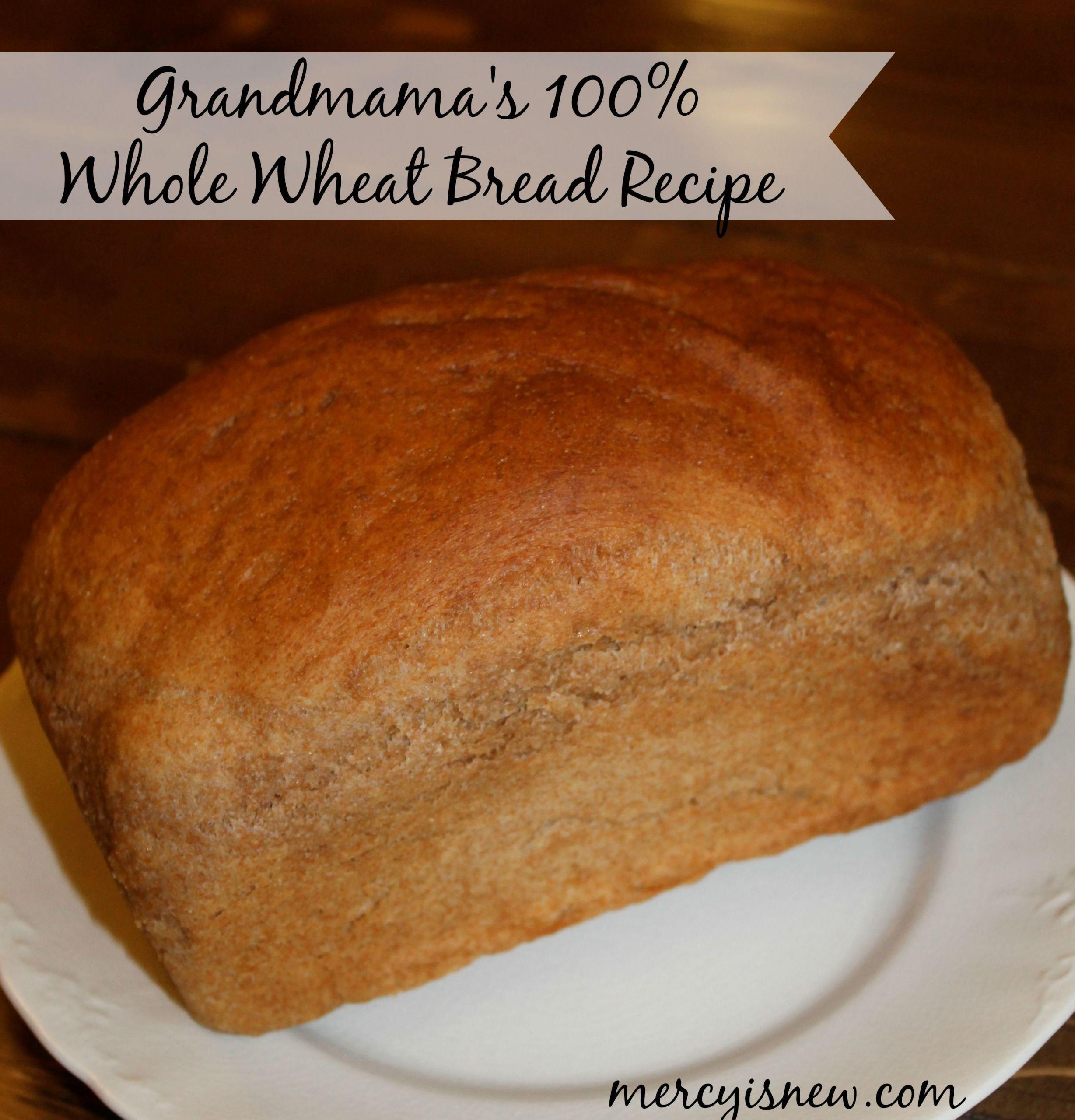 Whole Wheat Bread Low Carb  Grandmama s 100 Whole Wheat Bread Recipe mercyisnew