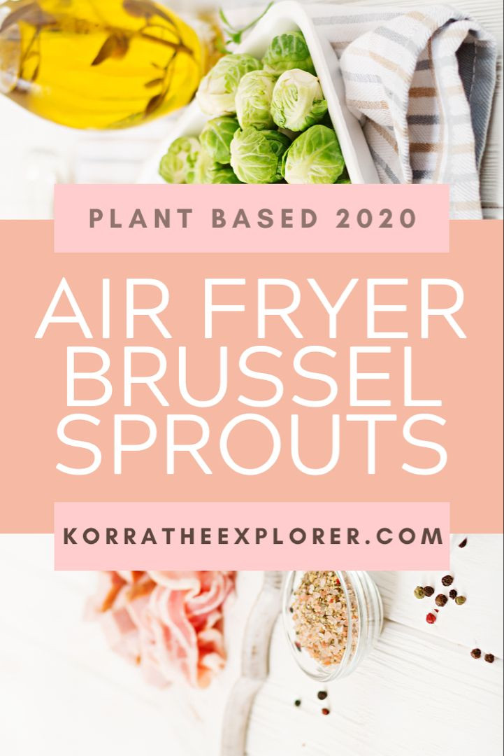 Air Fryer Plant Based Recipes  Air fryer plant based brussel sprouts recipe in 2020