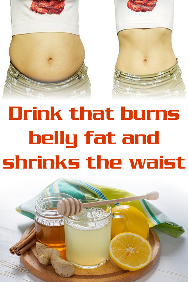Burn Belly Fat Fast Drink  Drink that burns belly fat and shrinks the waist DIY