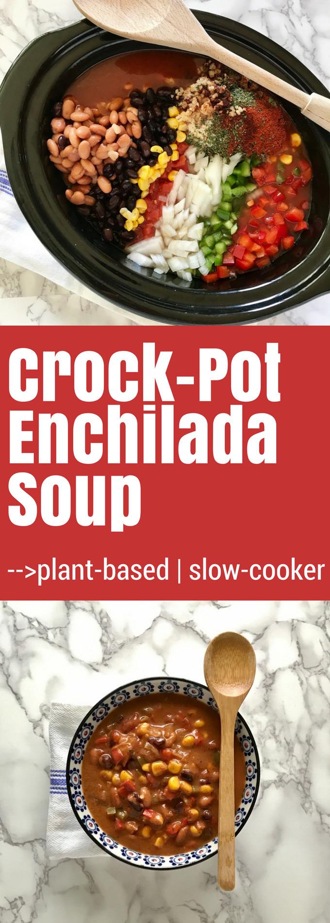 Crockpot Plant Based Recipes  Plant based Crock Pot Enchilada Soup Recipe