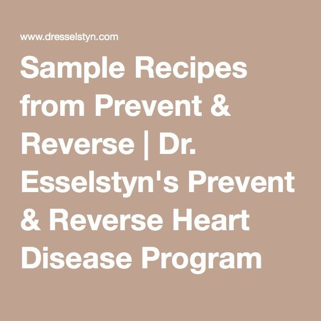 Dr Esselstyn Recipes Plant Based Diet  Sample Recipes from Prevent & Reverse
