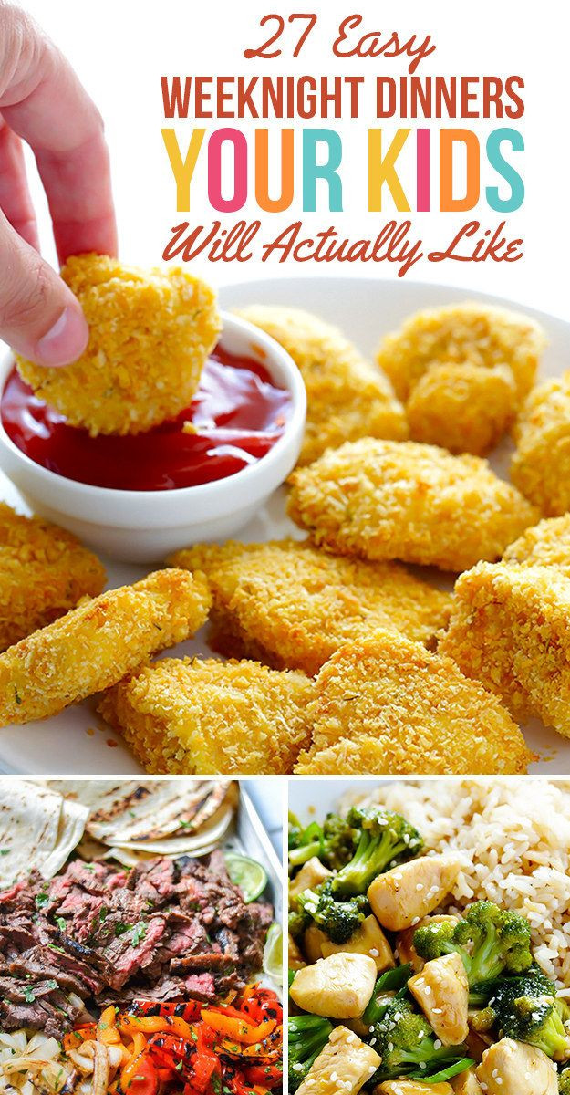 Easy Dinner Recipes For Kids  27 Easy Weeknight Dinners Your Kids Will Actually Like