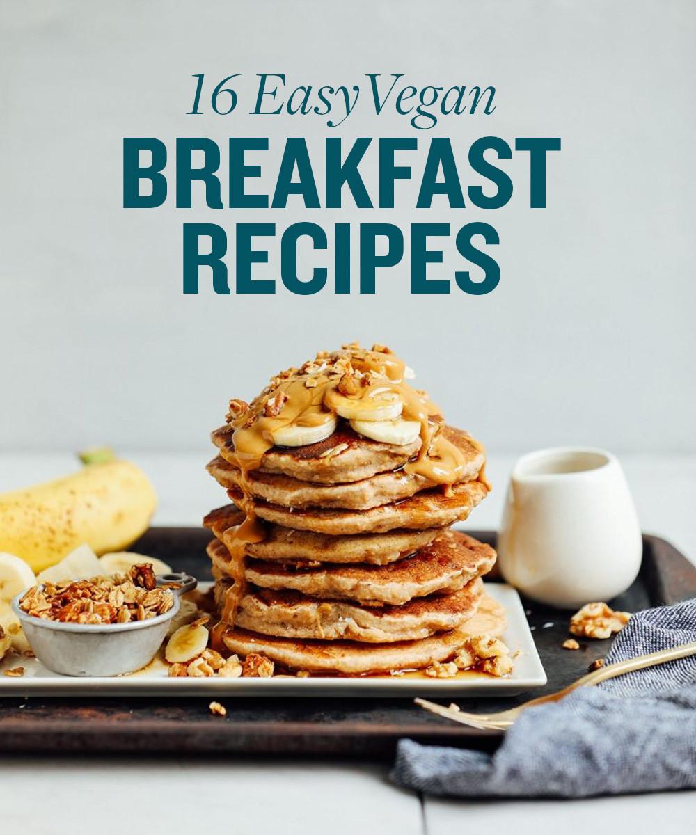 Easy Vegan Breakfast  16 Best Vegan Breakfast Recipes