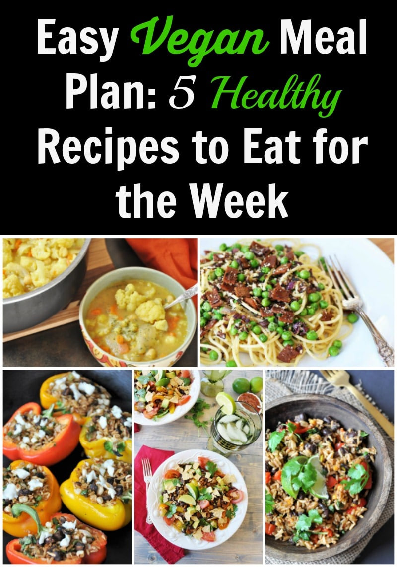 Easy Vegan Plan  Easy Vegan Meal Plan 5 Healthy Recipes to Eat for the