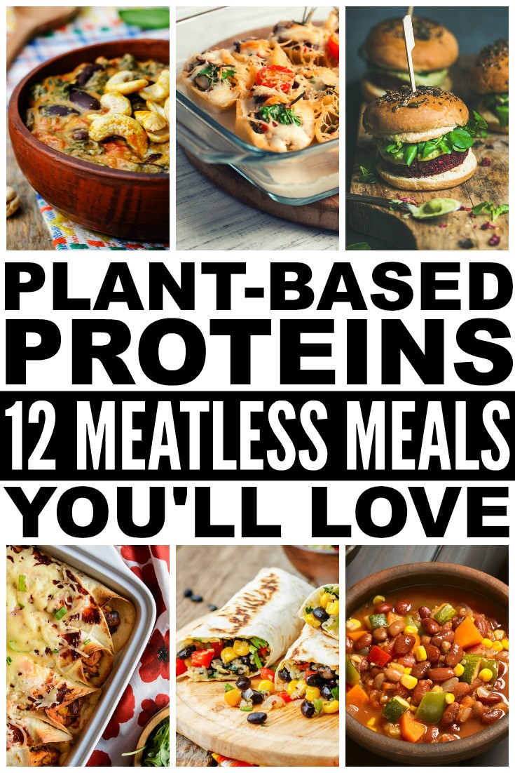 Easy Whole Food Plant Based Recipes  Plant Based Proteins 12 Meatless Recipes That Are