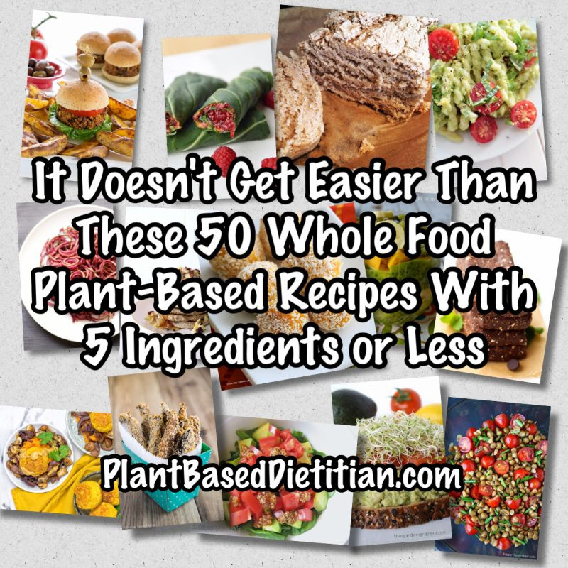 Easy Whole Food Plant Based Recipes  It Doesn t Get Easier Than These 50 Whole Food Plant Based