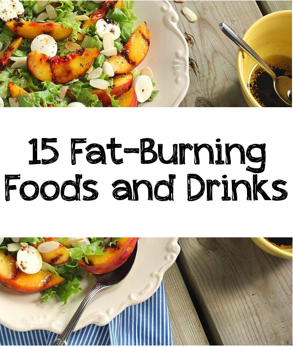 Fat Burning Foods And Drinks  Green Diet 15 Fat Burning Foods and Drinks