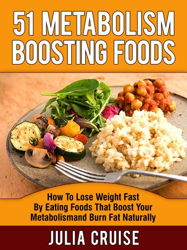 Fat Burning Foods Losing Weight Metabolism  51 Metabolism Boosting Foods How To Lose Weight Fast By