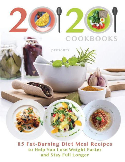 Fat Burning Foods Recipes Meals  20 20 Cookbooks Presents 85 Fat Burning Diet Meal Recipes