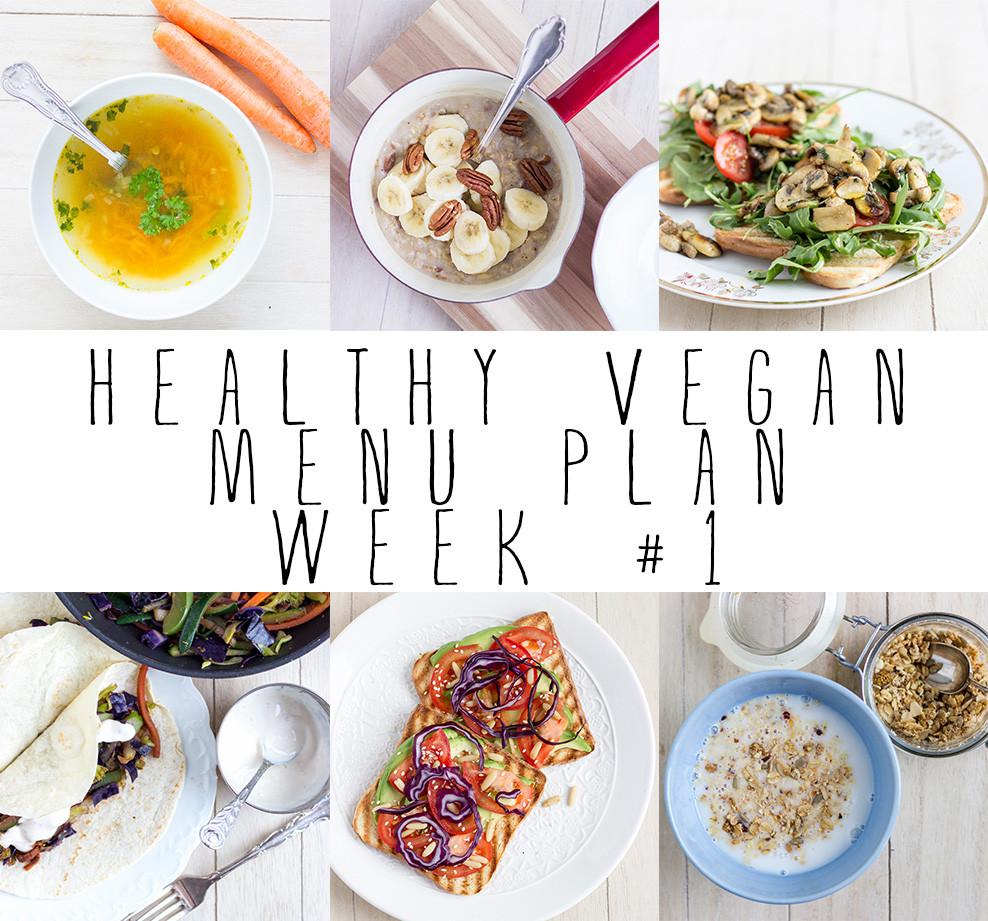 Healthy Vegan Plan  Healthy Vegan Menu Plan Week 1