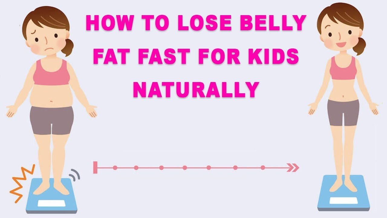 How To Lose Belly Fat Fast For Kids  How To Lose Belly Fat Fast For Kids Naturally