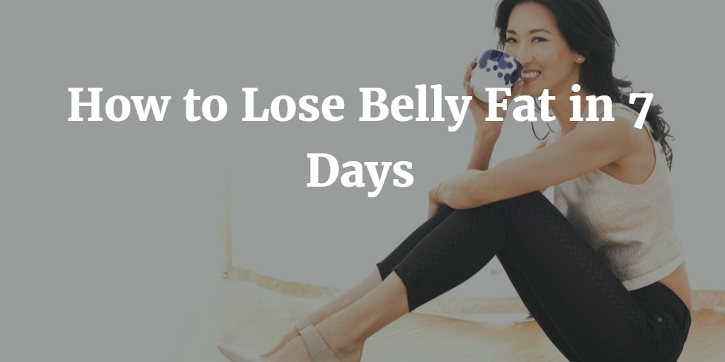 How To Lose Belly Fat In 7 Days  How to Lose Belly Fat in 7 Days