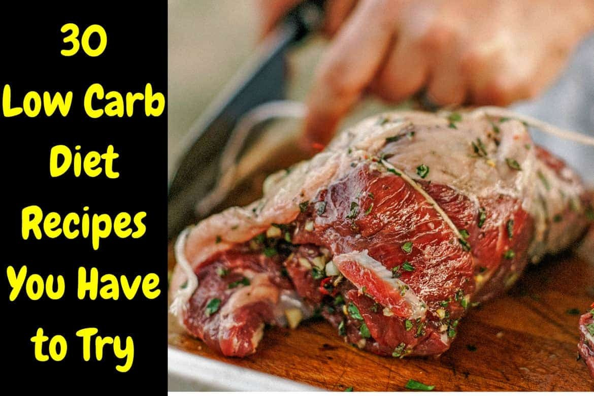 Low Carb Diet Recipes  30 Low Carb Diet Recipes You Have to Try – Your Lifestyle