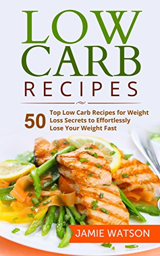 Low Carb Diet Recipes Losing Weight  eBook Low Carb 50 Top Low Carb Recipes for Weight Loss