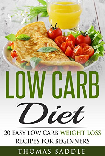 Low Carb Diet Recipes Losing Weight  Low Carb Diet 20 Easy Low Carb Weight Loss Recipes For