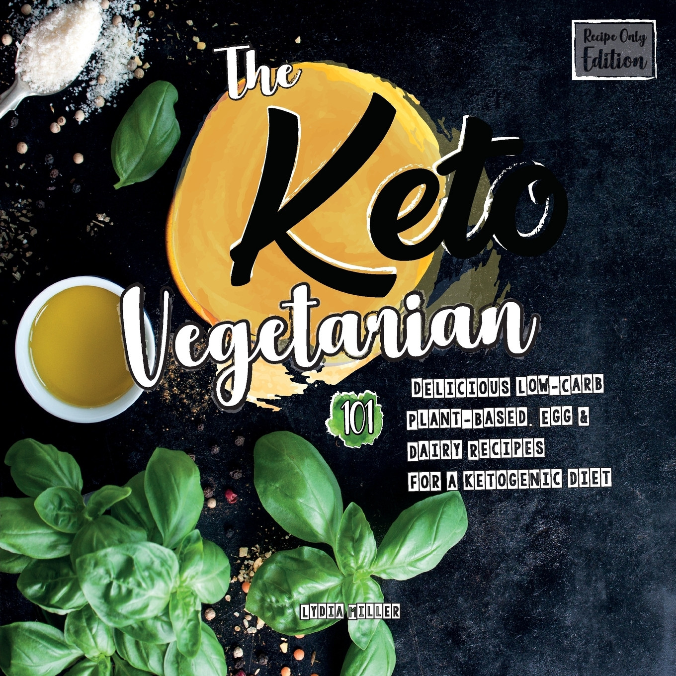 Low Carb Plant Based Diet  The Keto Ve arian 101 Delicious Low Carb Plant Based