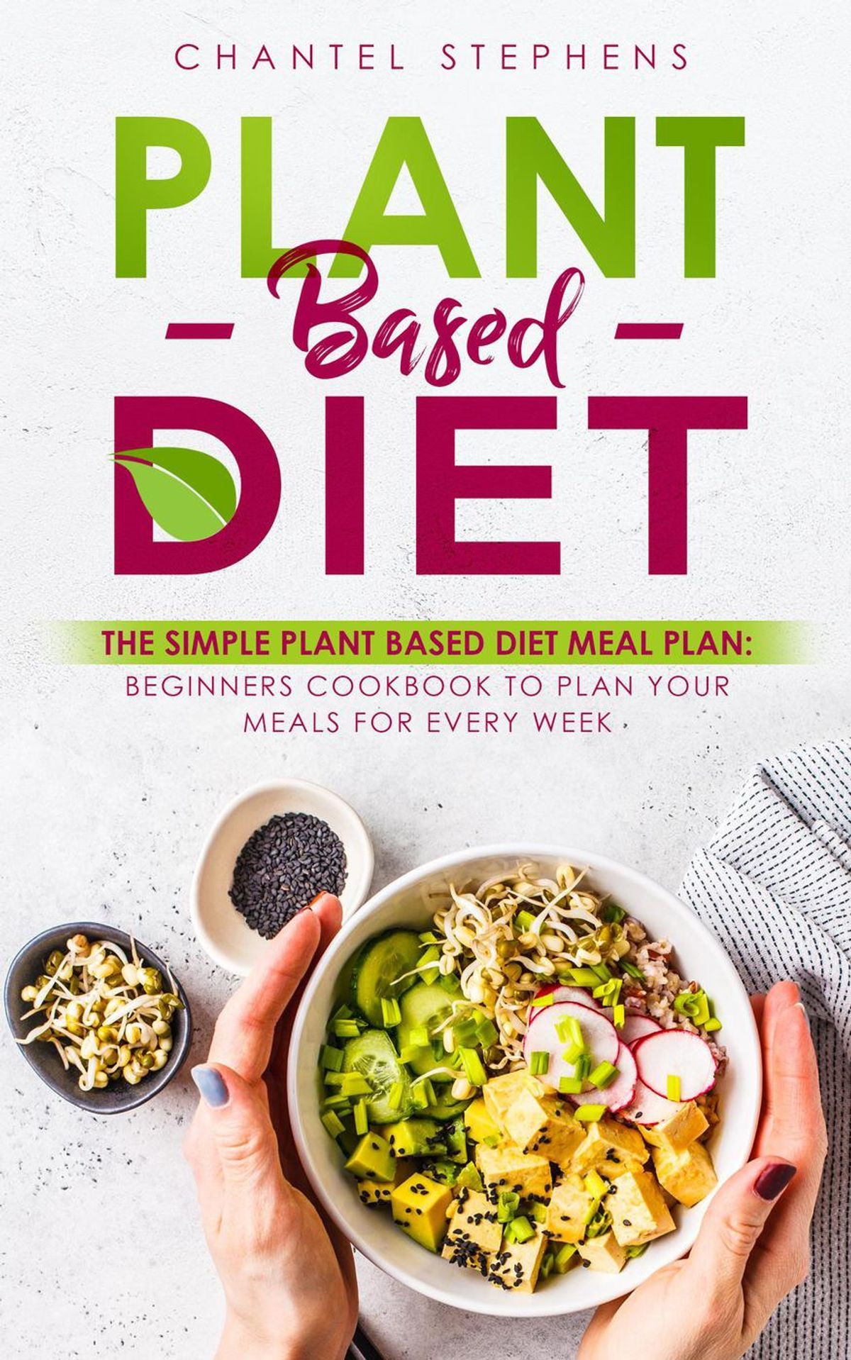 Plant Based Recipes For Beginners Kids  Plant Based Diet The Simple Plant Base Diet Meal Plan