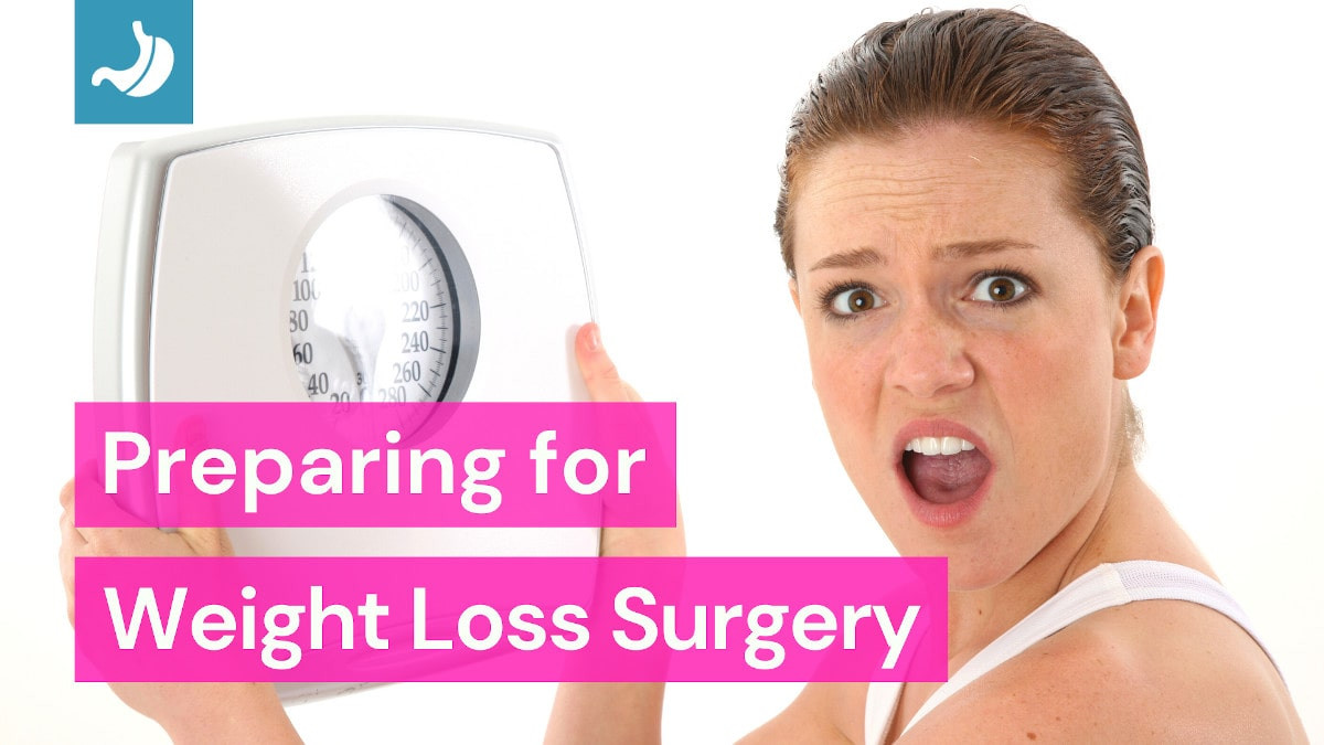 Preparing For Weight Loss Surgery  Preparing for Weight Loss Surgery Steps to Follow to Prepare