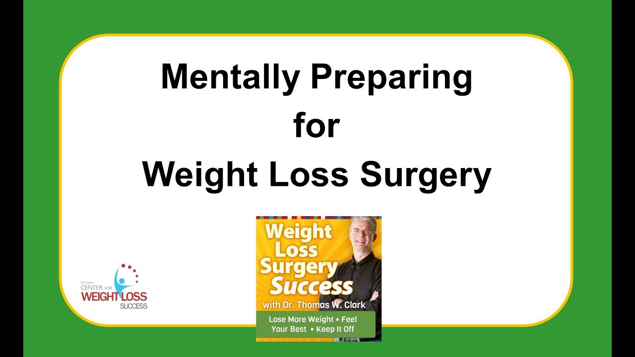 Preparing For Weight Loss Surgery  Mentally Preparing for Weight Loss Surgery