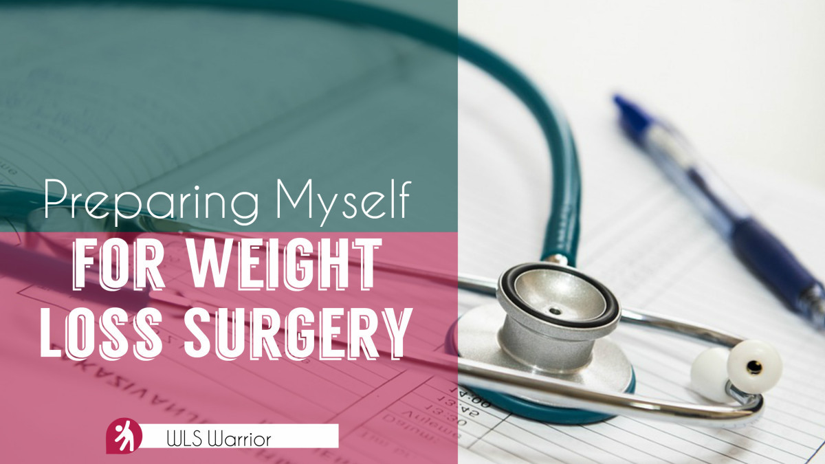 Preparing For Weight Loss Surgery  Preparing for Weight Loss Surgery Diet Changes – WLS Warrior