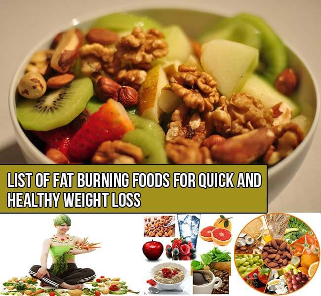 Quick Fat Burning Foods  List of Fat Burning Foods for Quick and Healthy Weight Loss