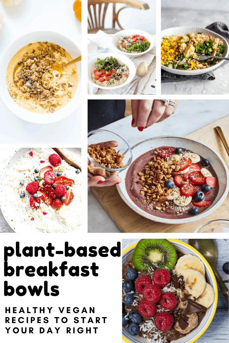 Vegan Breakfast Ideas Plant Based  Vegan Plant Based Breakfast Bowl Recipes to Pretty Up Your