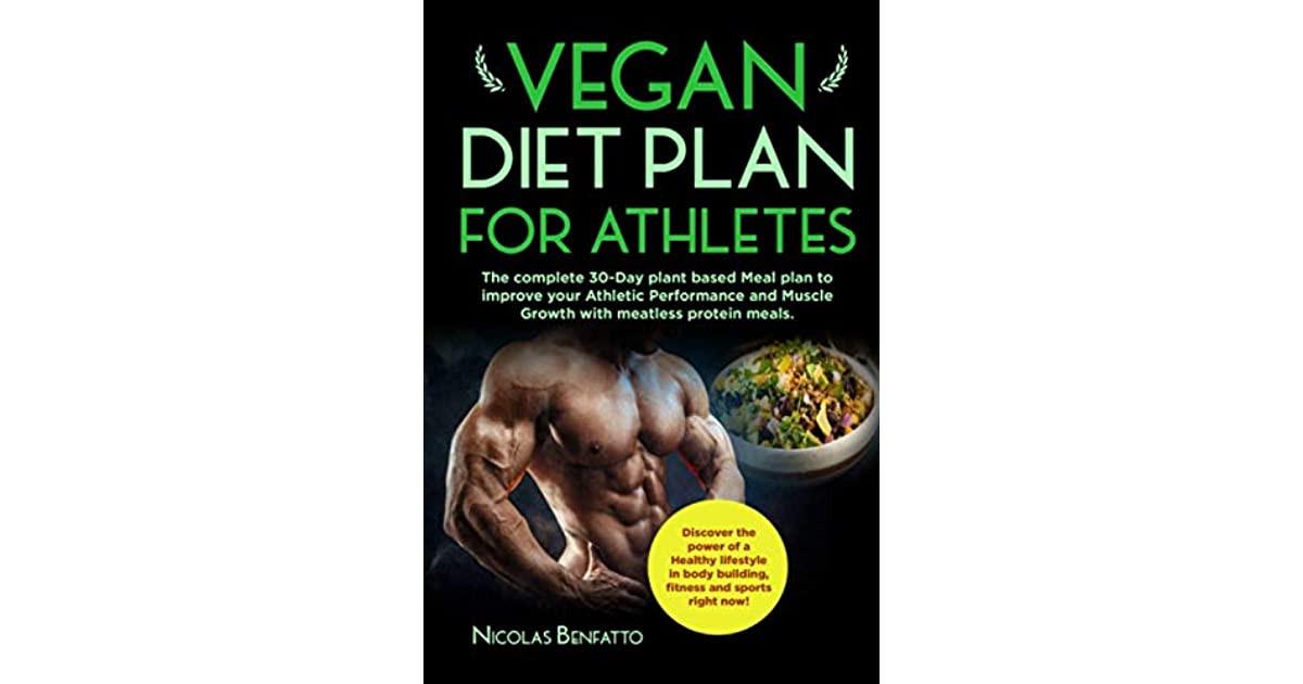 Vegan Diet Plan For Athletes  Vegan t plan for Athletes The plete 30 Day plant