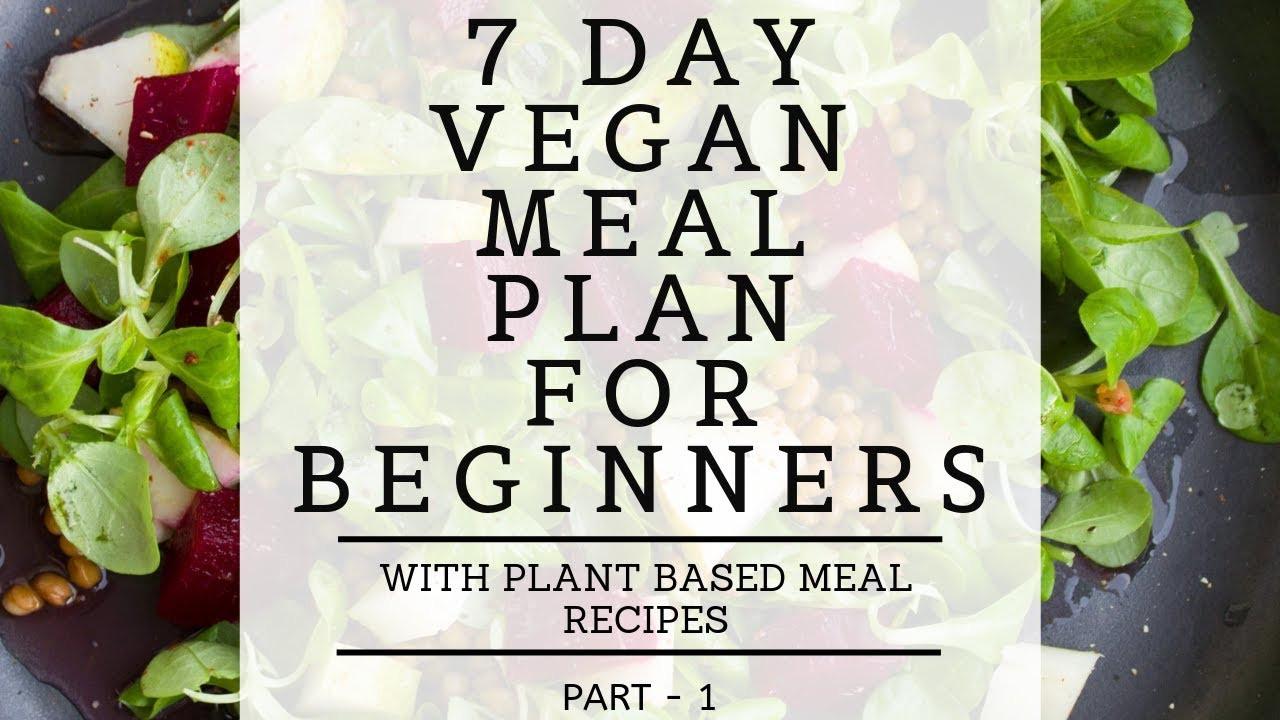 Vegan Diet Plan For Beginners  7 Day Vegan Meal Plan For Beginners With Plant Based Vegan