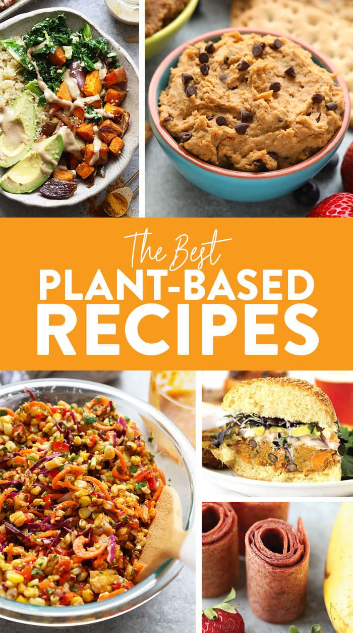 Vegan Plant Based Recipes  53 Extraordinary Plant Based Recipes Fit Foo Finds