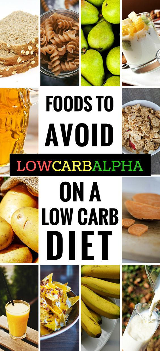 What To Eat On Low Carb Diet  13 Foods to Avoid on a Low Carb Diet
